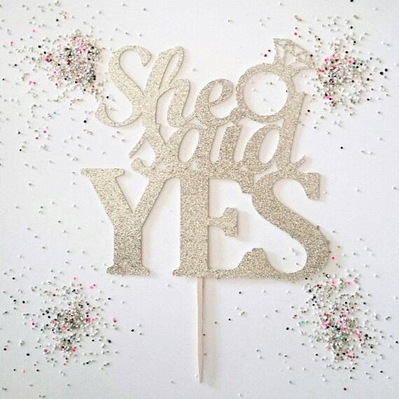 She said yes, she said yaaas, wedding topper, Bachelorette party, party decorations, cake topper, Engagement party, rose gold glitter