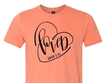 Loved John 3:16  shirt - Loved shirt - Christian shirt - Religious shirt - Christian Apparel - Enid and Elle