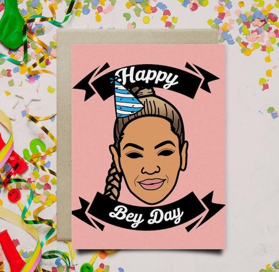Beyonce Birthday Card Happy Bey Day Birthday Card Etsy