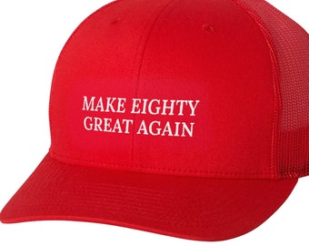 80th Birthday Gift Hat Make 80 Great Again Funny Parody MAGA Trump Idea For Year Old Man Or Woman