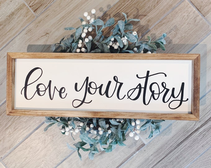 Featured listing image: Love Your Story Wall Sign | Wall Decor | Rustic Farmhouse | Calligraphy Quote | Handmade Wall Art | Framed Wall Art | Hand Lettered | Family