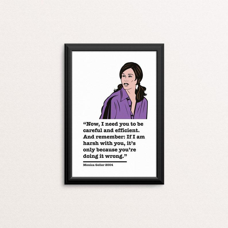 Friends TV Series A4 A5 Print Monica Geller Quote