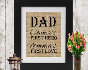 Personalized Gift for Dad - Burlap Print Dad First Love First Hero - Custom Gift for Dad - Father's Gift - Father's Day Gift - Dad Gift