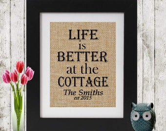 Life is Better - Rustic Burlap Cottage Decor - Personalized Cottage Gift - Cottage, Lake, Beach, Trailer - Cottage Burlap Sign - Rustic Sign