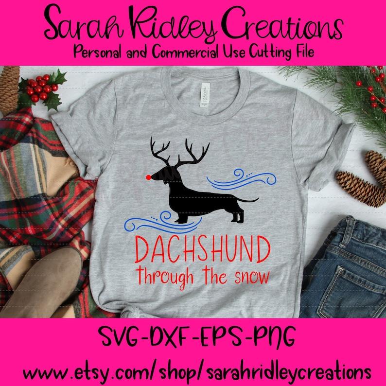Christmas Svg Dachshund Shirt Dachshund Through the Snow SVG Dachshund Love Dashing Through the Snow Dachshund Svg Dog Shirt