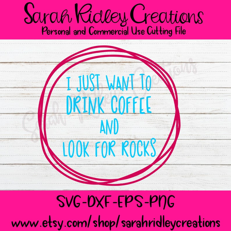 I Just Want to Drink Coffee and Look for Rocks SVG Geology Shirt Rock Svg Geologist Svg Geologist Shirt Coffee SVG Geology Svg