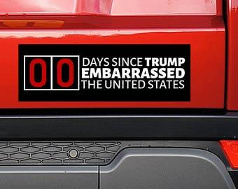 00 Days Since Trump Embarassed the United States - Anti-Trump Bumper Sticker (FREE SHIPPING!)