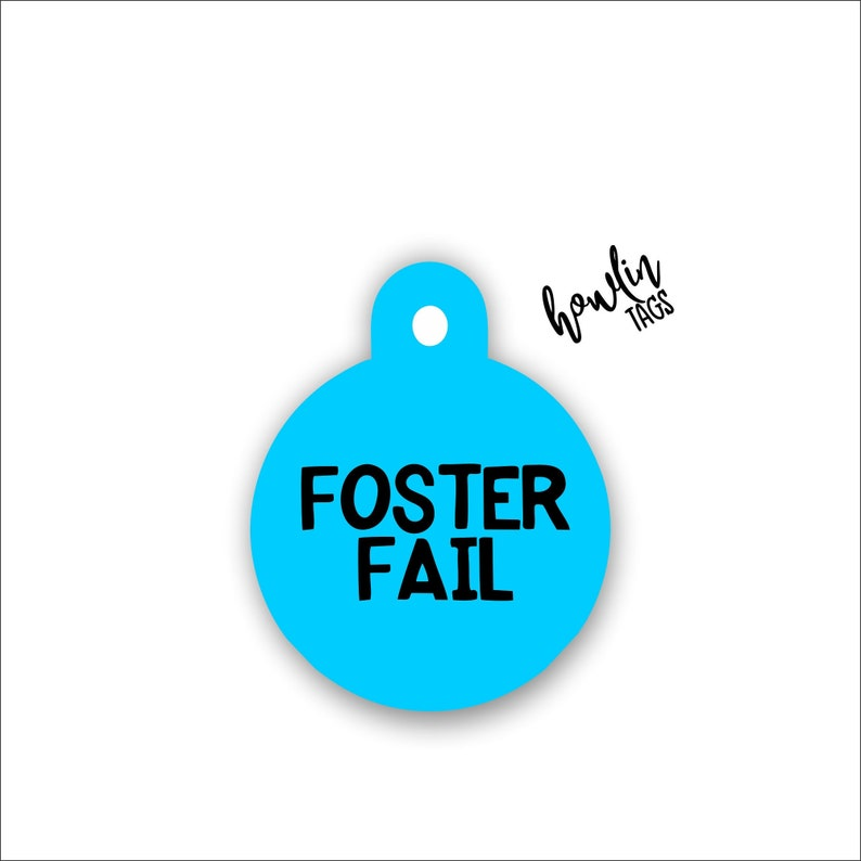 Foster Fail Dog Tag  Personalized Custom Pet ID Tag image 0