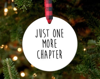 Reading Ornament / Literary Gifts / Gifts for Readers / Book Club Gift / Just One More Chapter / Christmas Ornament / Librarian Gift