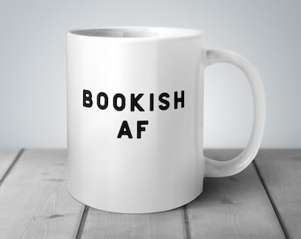 Bookish Gifts, Bookish AF, Book Lover Gift, Reading Mug, Funny Coffee Mug, Reading Gifts, Gifts for Readers, Funny Reading Gift, Book Club