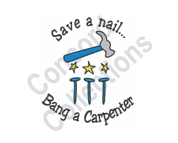 Carpenter Machine Embroidery Design Save A Nail Bang A Etsy