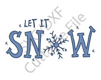 Let It Snow SVG, DXF File, HTV, Vinyl Cutting File