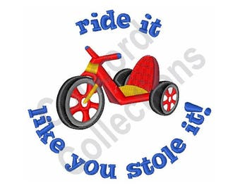 Tricycle - Machine Embroidery Design, Ride it Like You Stole it