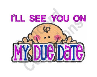 Baby - Machine Embroidery Design, Due Date