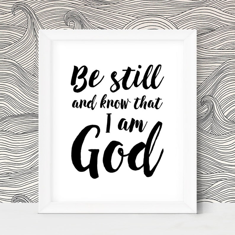 Bible Verse Wall Art Be Still and Know That I Am God Printable image 0