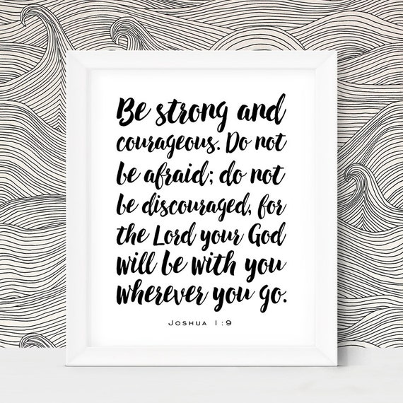 Joshua 1 9 Be Strong And Courageous Bible Verse Wall Art Print Etsy