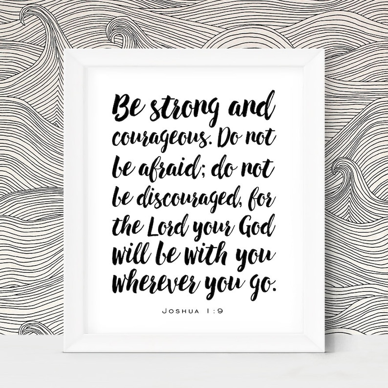 Joshua 1 9 Be Strong and Courageous Bible Verse Wall Art Print image 0
