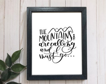 The Mountains are calling and I must go . hand lettered quote . John Muir . Adventure quote . modern calligraphy . 5x7 . 8x10