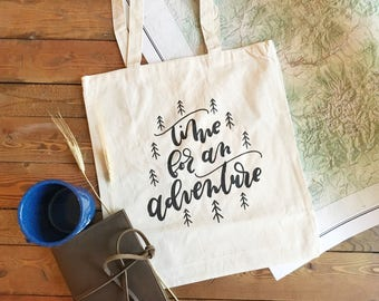 Adventure tote bag . Time for an adventure . cotton tote . canvas tote . lightweight . adventure bag