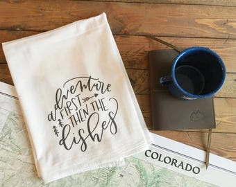 Adventure first, then the dishes . flour sack towel . hand lettered towel . dish towel . kitchen . tea towel . kitchen towel . wedding gift