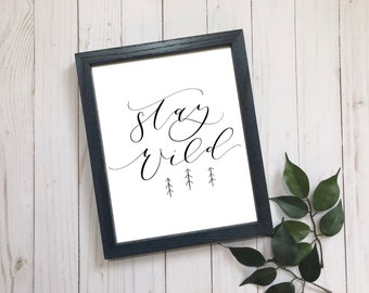 Stay Wild hand lettered print . 8x10 . 5x7 . modern calligraphy . adventure art . pine trees . nursery art . adventurer . outdoors quote