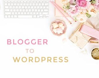Blogger to Wordpress Transfer Service - Blogger to Wordpress Migration - Blog Transfer