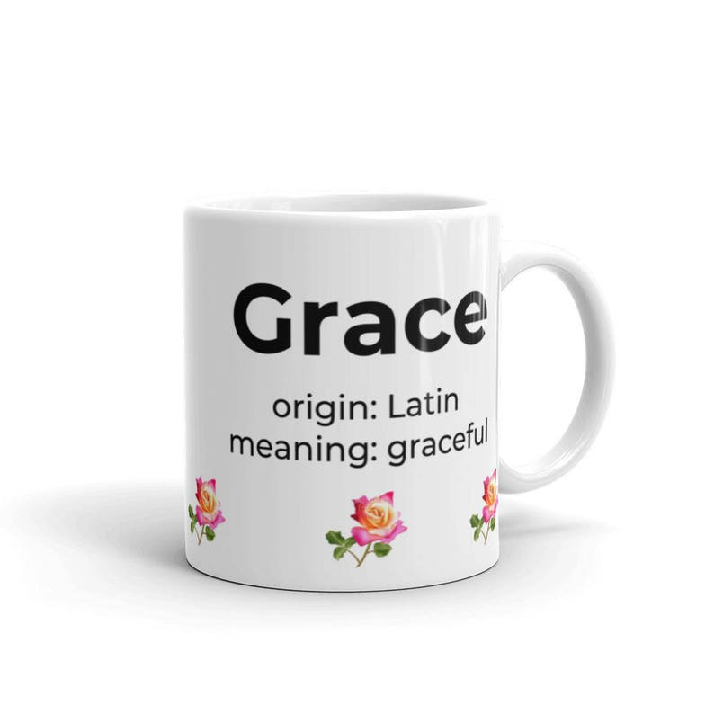 Grace First Name Meaning 11 oz Ceramic Coffee Mug-Personalized Name Meaning  Mug-Printful Mug-Gift for Her-Mother's Day