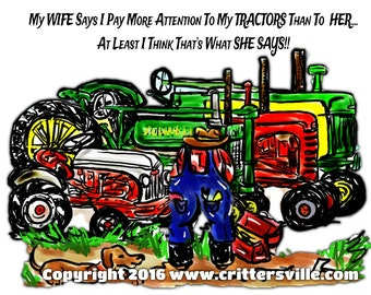 Funny Tractor T Shirt For Dad or Papa! My Wife Says I Pay More Attention To My Tractors Than Her..All Sizes Sm-3XL