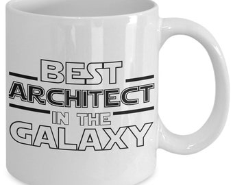 Best Architect in the Galaxy, Funny Architect Mug, Funny Architecture Mug, Funny Architect Gift, Funny Architecture Gift for Architects