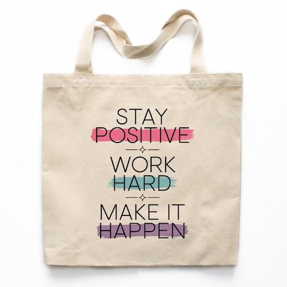 Stay Positive Work Hard Make It Happen Girl Boss Tote Bag