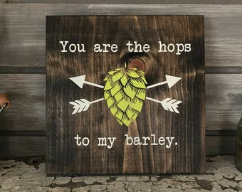HOPS to my BARLEY Hand-Painted Wooden Sign - bar lover local brewery man cave brew wedding cute engagement craft beer fun beer gift couple