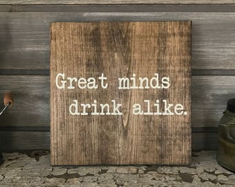 Great Minds Drink Alike Hand-Painted Wooden Sign - bar lover local brewery man cave brew wedding craft funny fun silly gift cute wine beer