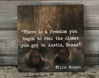 WILLIE NELSON Quote Hand-Painted Wooden Sign - bar beer lover texas TX freedom man cave brew craft austin dallas houston san antonio atx