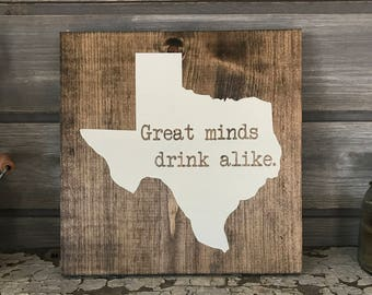 Great Minds Drink Alike Hand-Painted Wooden Sign - bar lover local brewery man cave brew wedding craft funny wine beer gift texas state tx