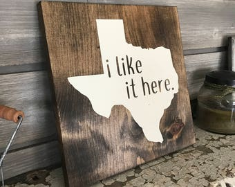i like it here Hand-Painted Wooden Sign - bar love wedding gift texas state TX texan girl cute UT A&M austin dallas houston san antonio atx