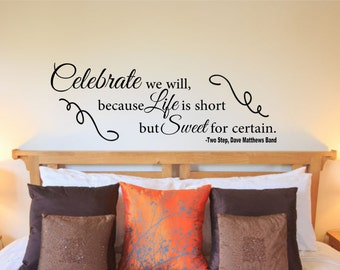 Celebrate we will Master Bedroom Wall Decal Quote-Bedroom Home Decor-Vinyl Bedroom Wall Decal-Bedroom Wall Sticker-Bedroom Decor-Two Step