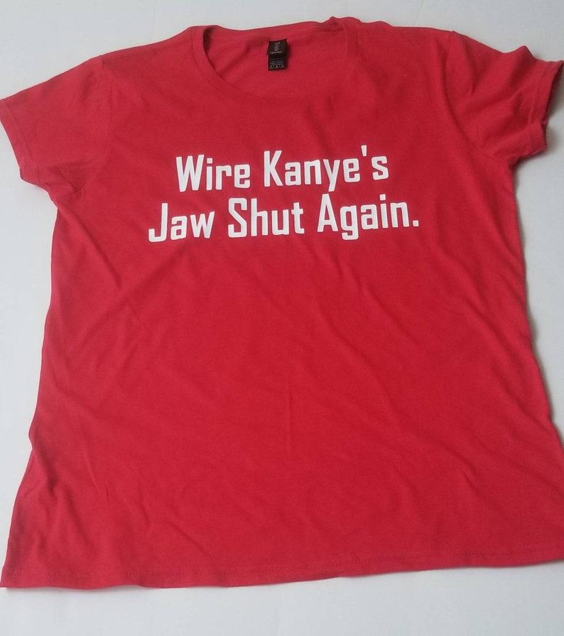 Enjoyable Wire Kanyes Jaw Shut Again Tee For The Culture Tee Etsy Wiring Database Ilarigelartorg