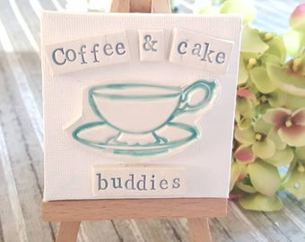 Coffee And Cake Buddies, Plaque, Quote, Friendship