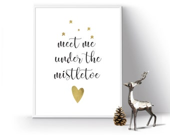 Christmas Printable Poster, Christmas Print, Meet Me Under The Mistletoe Print, Golden Christmas Decoration, Christmas Wall Art