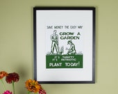 Save Money The Easy Way - Grow A Garden - It 39 s Thrifty It 39 s Patriotic - Vintage WWI Victory Garden Poster Reproduction