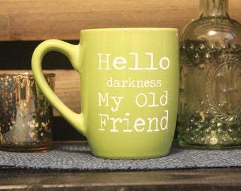 Hello Darkness My Old Friend Mug - Coffee Mug - Tea Mug - Humor Mug - Ceramic - Gift Ideas - Multiple Colors - Etched