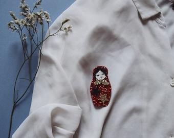 Natasha the Russian doll - handmade brooch