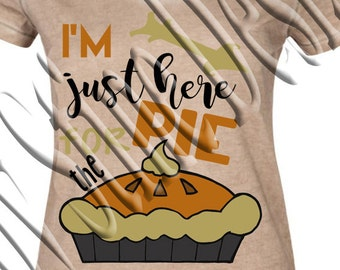 I'm just here for the Pie SVG, PNG, JPEG