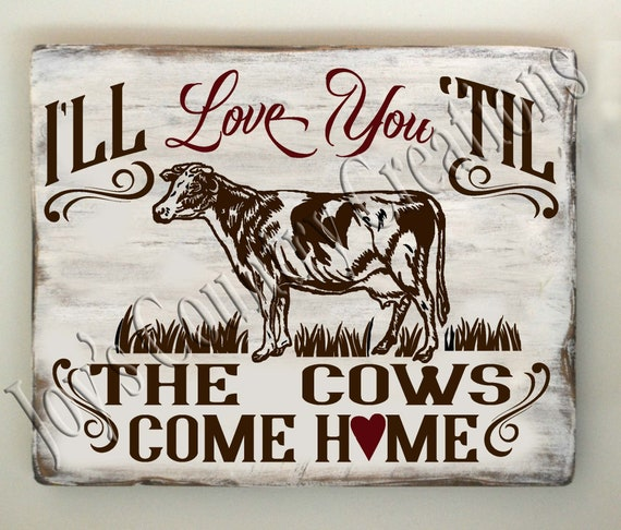 Love You /'Til the Cows Come Home Canvas