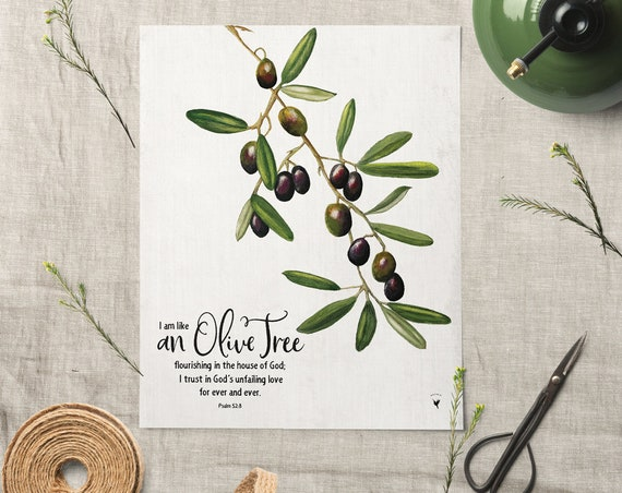 Psalm 52:8 Giclée Art Print | I am like an olive tree flourishing in the house of God; I trust in God's unfailing love for ever and ever