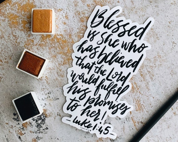 """HAND-LETTERED """"Blessed is she"""" Luke 1:45 Vinyl Sticker 