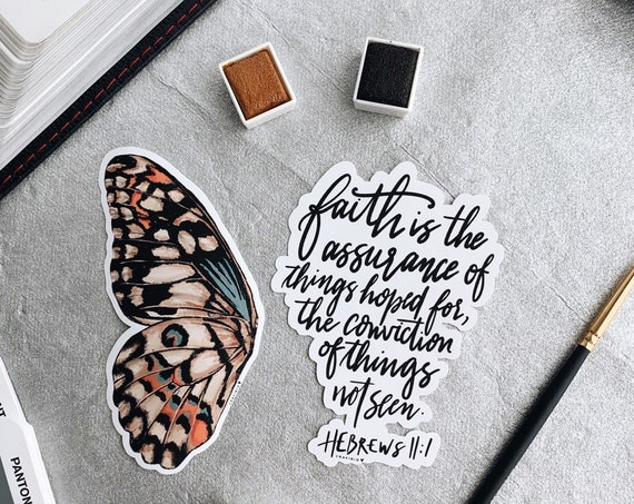 HAND-LETTERED Hebrews 11:1 & a handmade Butterfly Wing Painting - Bundle of 2 Vinyl Stickers // Faith is the assurance of things hoped for