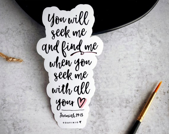 Jeremiah 29:13 Vinyl Sticker | Christian Sticker | Jeremiah Bible Study | You will seek me and find me, when you seek me with all your heart