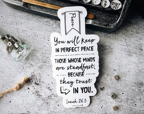 Isaiah 26:3 Vinyl Sticker | You will keep in perfect peace those whose minds are steadfast, because they trust in You. Prince of peace.