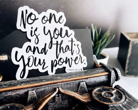 No One is You and That's Your Power Vinyl Sticker | Motivational Uniquely Made | Only One You | Good Vibes | Fearfully & Wonderfully Made